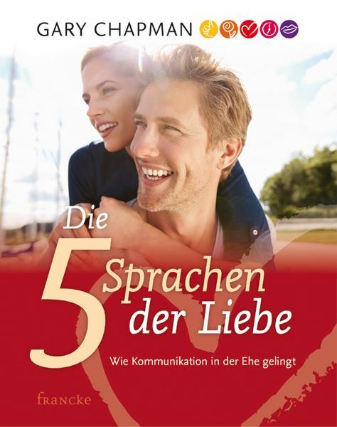 Beziehungsratgeber Gary Chapman 5 Sprachen der Liebe