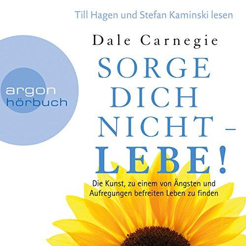 Dale Carnegie Sorge dich nicht lebe