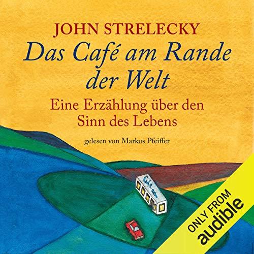 Das Cafe am Rande der Welt Die besten Hörbücher Empfehlungen