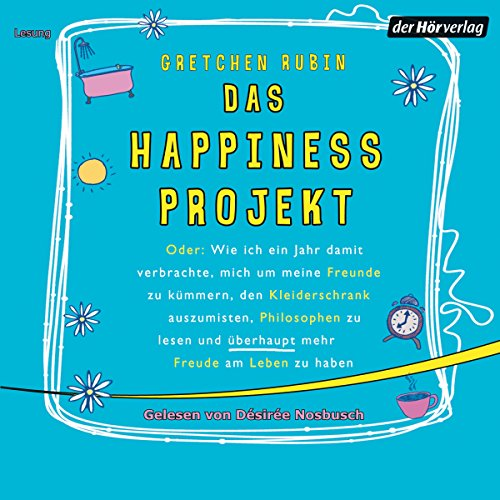 Das Happiness Projekt Gretchen Rubin Die besten Hörbücher Tipps