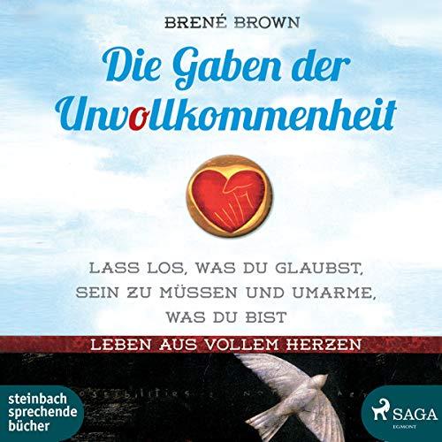 Die Gaben der Unvollkommenheit Brene Brown Hörbuch audible