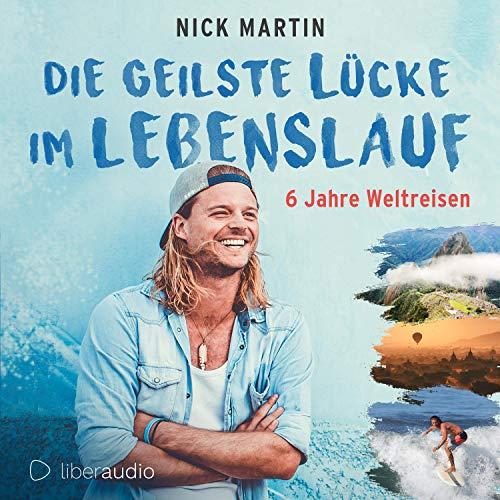 Die geilste Lücke im Lebenslauf Nick Martin Hörbücher Empfehlungen