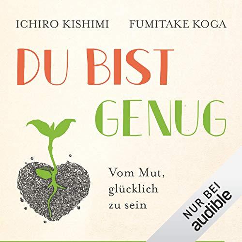 Hörbücher Tipps Selbstliebe Du bist Genug Ichiro Kishimii