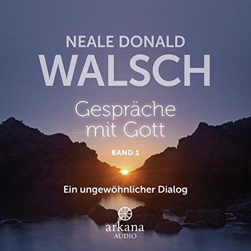 Gespräche mit Gott Neale Donald Hörbücher Tipps