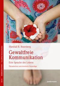 Beziehungsratgeber Gewaltfreie Kommunikation Marshall B Rosenberg