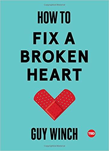 Guy Winch How to fix a broken heart