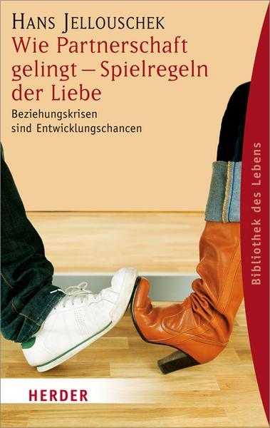 Hans Jellouschek Wie Partnerschaften gelingen Beziehungsratgeber Bücher
