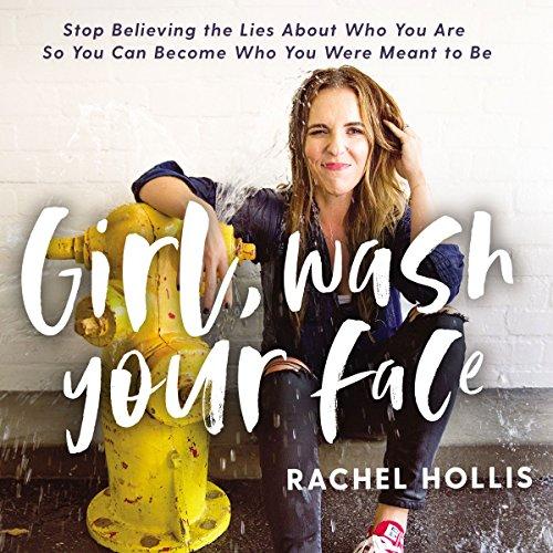 Rachel Hollis Girl Wash your face