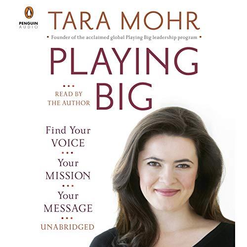 Tara Mohr Playing Big Die besten Hörbücher Tipps