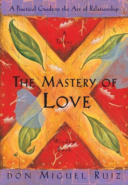 The Mastery of Love Ruiz Don Miguel