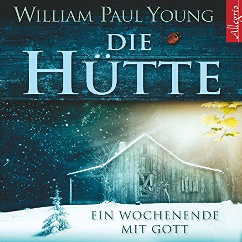 Hörbücher Tipps Die Hütte William Paul Young
