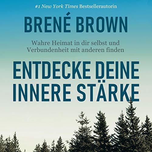 entdecke deine innere Stärke Brene Brown Die besten Hörbücher für Frauen